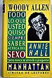 MANHATTAN. ANNIE HALL. TODO LO QUE USTED QUISO SIEMPRE SABER ACERCA DEL SEXO PERO NUNCA SE ATREVIO A PREGUNTAR.
