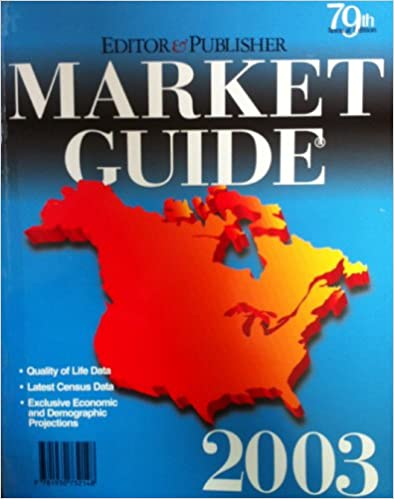 Download Editor & Publisher Market Guide 2003: The Directory of Newspaper Markets and Demographics (Editor and Publisher Market Guide) PDF