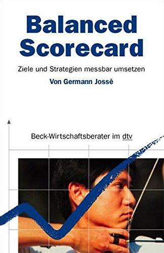 Balanced Scorecard: Ziele und Strategien messbar umsetzen (dtv Beck Wirtschaftsberater)