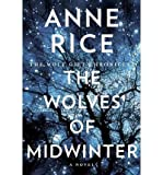 img - for [ THE WOLVES OF MIDWINTER (WOLF GIFT CHRONICLES) - LARGE PRINT ] By Rice, Anne ( Author) 2013 [ Paperback ] book / textbook / text book