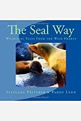 The Seal Way: Whimsical Tales From the Wild Hearts (Volume 20) Paperback