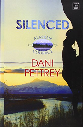Silenced (Alaskan Courage) by Center Point Pub