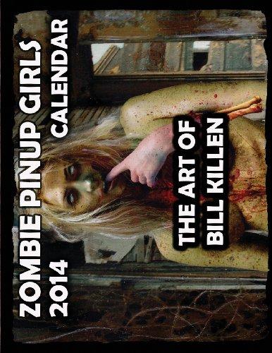 Zombie Pinup Girls 2014 Calendar: The Art of Bill Killen