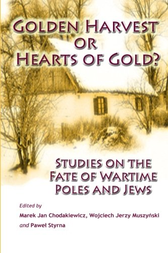 golden-harvest-or-hearts-of-gold-studies-on-the-wartime-fate-of-poles-and-jews