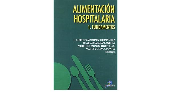 Alimentacion Hospitalaria - 2 Tomos (Spanish Edition): Alfredo Martinez Hernandez: 9788479786106: Amazon.com: Books