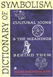 img - for by James Hulbert,by Hans Biedermann Dictionary of Symbolism: Cultural Icons and the Meanings Behind Them (text only)[Paperback]1994 book / textbook / text book