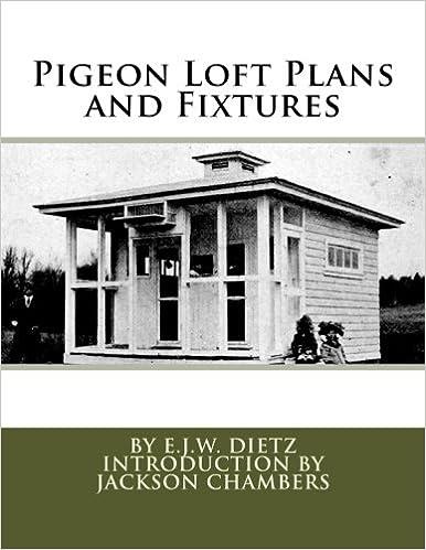Pigeon Loft Plans and Fixtures: E J W  Dietz, Jackson Chambers