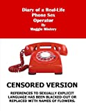 Diary of a Real-Life Phone Sex Operator--CENSORED EDITION