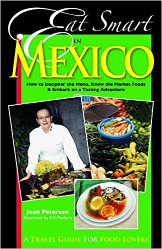 Eat smart in mexico how to decipher the menu know the market foods know the market foods embark on a tasting adventure culinary travel guide joan peterson sv medaris 9780977680108 amazon books forumfinder Images