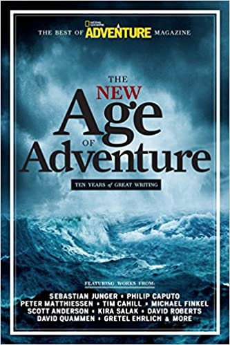 The New Age of Adventure: Ten Years of Great Writing: John Rasmus