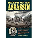 Death of an Assassin: The True Story of the German Murderer Who Died Defending Robert E. Lee (True Crime History)