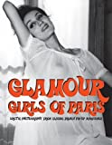 Glamour Girls of Paris : Erotic Photography from Classic French Pin-Up Magazines: 1