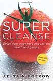 Super Cleanse, Adina Niemerow, 006137458X