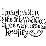 Inspired by Alice in Wonderland Cheshire Cat Quote Imagination is the Only Weapon in the War Against Reality Vinyl Wall Decal Sticker
