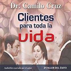 Clientes Para Toda La Vida [Clients for LIfe]