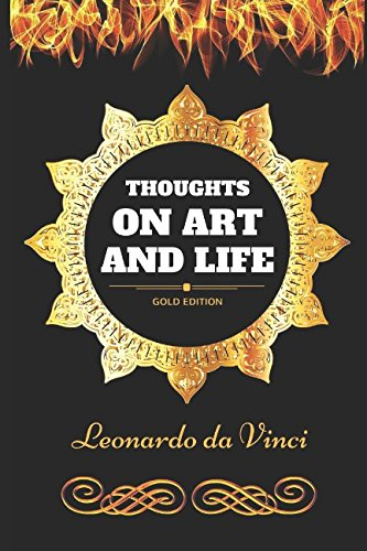 Thoughts on Art and Life: By Leonardo da Vinci - Illustrated ebook