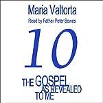 The Gospel as Revealed to Me: Volume 10 | Maria Valtorta