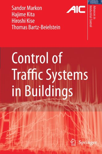 Control of Traffic Systems in Buildings (Advances in Industrial Control) by Markon Sandor A Kita Hajime Kise Hiroshi