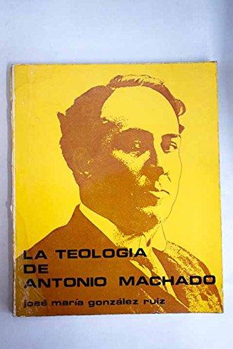 La teolog,a de Antonio Machado (Colección Nuevas fronteras)