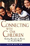 Connecting with Our Children, Roberta M. Gilbert, 0471347868