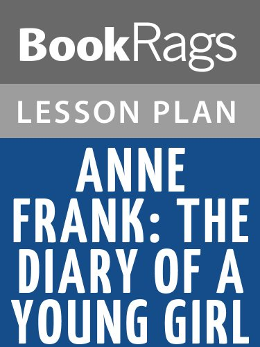 Lesson Plans Anne Frank: The Diary of a Young Girl