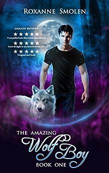 The Amazing Wolf Boy by [Smolen, Roxanne]