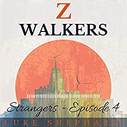 Z Walkers: Strangers - Episode 4