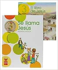 Religión católica, Se llama Jesús. 3 Primaria