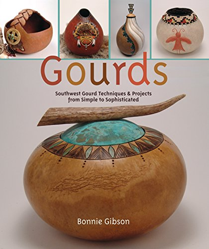 Gourd Carving - Gourds: Southwest Gourd Techniques & Projects from Simple to Sophisticated