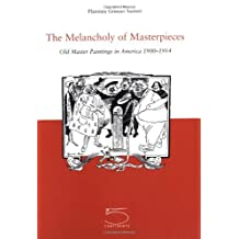 The Melancholy of Masterpieces: Old Master