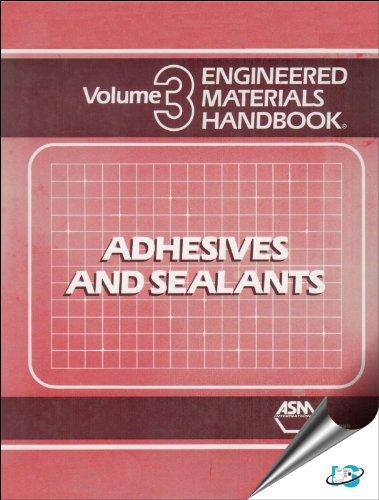 Engineered Materials Handbook: Adhesives and Sealants, Volume III (v. 3)
