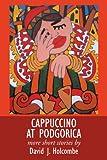 Cappuccino at Podgoric, David J. Holcombe, 1449046509