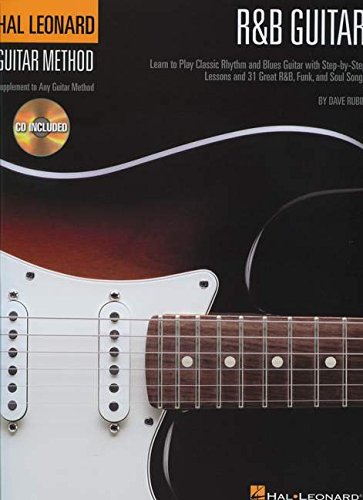 R&B Guitar Method: Learn to Play Classic Rhythm and Blues Guitar with Step-by-Step Lessons and 31 Great Songs (Last Midnight Sheet Music)