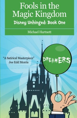 Fools in the Magic Kingdom: Disney Unhinged: Book One: Volume 1