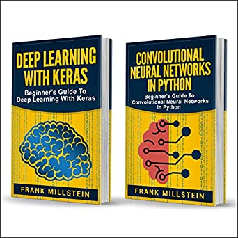 Amazon com: Deep Learning: 2 Manuscripts, Deep Learning With Keras