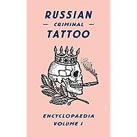 Russian Criminal Tattoo Encyclopaedia Volume I: 1