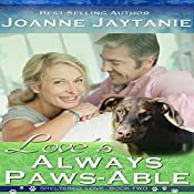 Love's Always Paws-able: Sheltered Love, Book 2 | Joanne Jaytanie