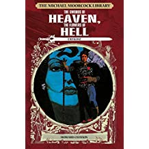 The Michael Moorcock Library: Erekose - The Swords of Heaven, The Flowers of Hell