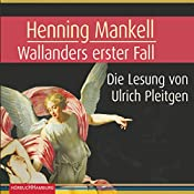 Wallanders erster Fall | Henning Mankell
