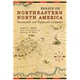 Essays on Northeastern North America, 17th & 18th Centuries