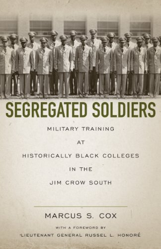 Search : Segregated Soldiers: Military Training at Historically Black Colleges in the Jim Crow South