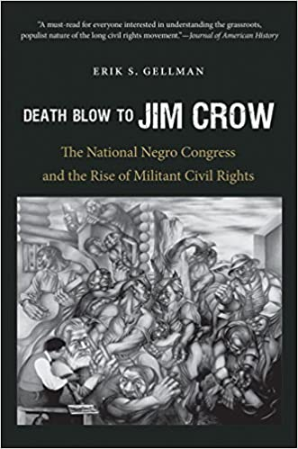 Book Death Blow to Jim Crow: The National Negro Congress and the Rise of Militant Civil Rights (The John Hope Franklin Series in African American History and Culture) by Erik S. Gellman (2014-08-01)