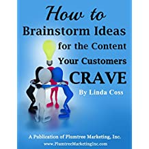 How to Brainstorm Ideas for the Content Your Customers Crave