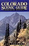 Colorado Scenic Guide, Lee Gregory, 1555661440