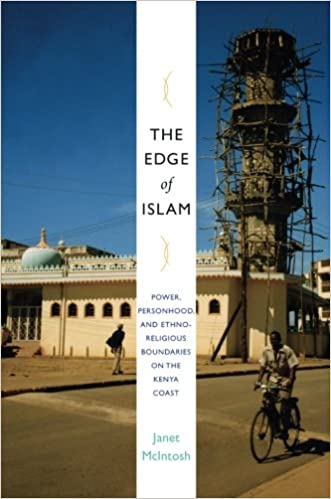 The Edge of Islam: Power, Personhood, and Ethnoreligious Boundaries on the Kenya Coast