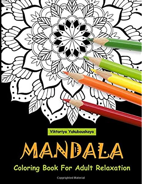 - Mandala Coloring Book For Adult Relaxation: Coloring Pages For Meditation  And Happiness: Yakubouskaya, Viktoriya: 9781794686182: Amazon.com: Books