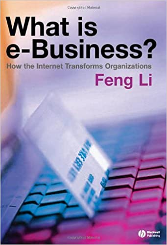 Book What is e-business?: How the Internet Transforms Organizations