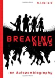 Book Cover for Breaking News: an Autozombiography