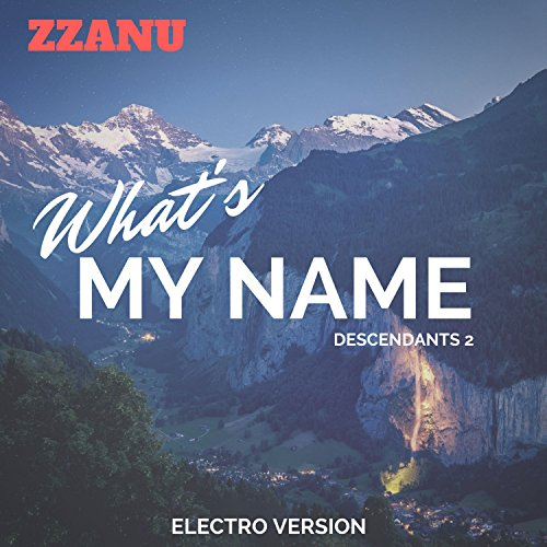 What's My Name (Descendants 2)