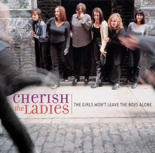 The Girls Won't Leave the Boys Alone by Cherish the Ladies (2001-04-17)